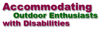 Accommodating Outdoor Enthusiasts With Disabilities